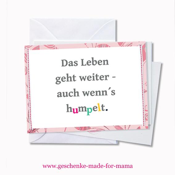 Das Leben geht weiter auch wenns humpelt Grußkarte www.geschenke-made-for-mama.de